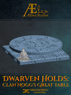 Dwarven Holds: Clan Nogg's Great Table