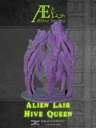 Alien Lair: Hive Queen