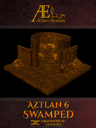 Aztlan 6: Swamped
