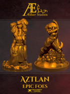 Aztlan Epic Foes