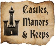 Castles, Manors & Keeps