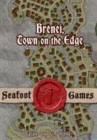 Seafoot Games - Brenei, Town on the Edge (Full Town Map)
