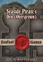 Seafoot Games - Seaside Pirates Den, Overgrown (20x30 Battlemap)