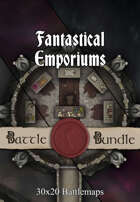 Fantastical Emporiums | 30x20 Battlemaps [BUNDLE]