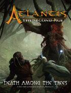 ATLANTIS:  Death Among the Trees