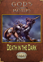 Gods and Masters: Death in the Dark