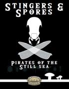 Stingers & Spores: Pirates of the Still Sea