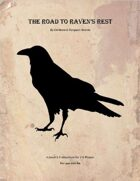 The Road to Raven's Rest
