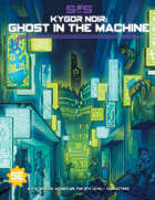 S&S: Kygor Noir - Ghost in the Machine