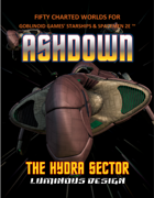 Ashdown: The Hydra Sector For Starships & Spacemen 2E