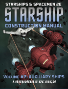 Starship Construction Manual, Vol 2. For S&S-2E (2020 Update)