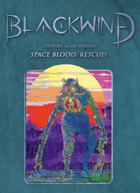 Blackwind - Game Module - Space Blood: Rescue!