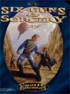 Six-Guns & Sorcery