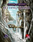 Cities of Myth (5e): Setting Primer