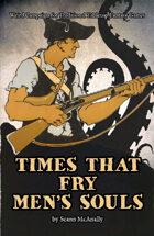 Times That Fry Men's Souls