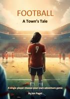 Football - A Town's Tale