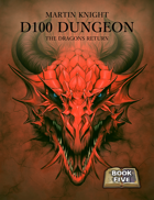 D100 Dungeon - The Dragons return