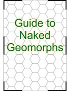 Guide to Naked Geomorphs