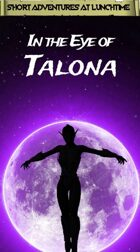 In the Eye of Talona - SOLO Friendly