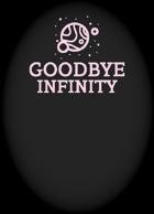 Goodbye Infinity
