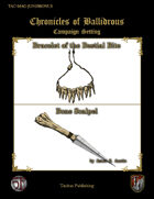 Chronicles of Ballidrous - Magical Items - Bracelet of the Bestial Bite & Bone Scalpel
