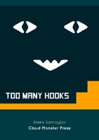 Too Many Hooks