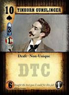 Tinhorn Gunslinger - Custom Card