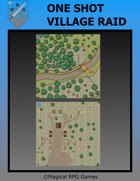 One Shot Village Raid
