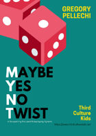 MYNT: Maybe Yes No Twist