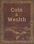 Coin & Wealth:  A System Agnostic Supplement for Managing Money in Fantasy Settings