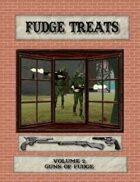 Fudge Treats: Guns of Fudge