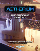 The Grinning Gaucho (Aetherium Adventure)