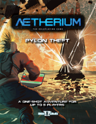 Pylon Theft (Aetherium Adventure)