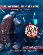 Blades & Blasters 5E: Running the Gauntlet - A Level 5 Adventure