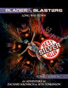 Blades & Blasters 5E: Long Way Down - A Level 8 Adventure