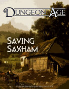 Saving Saxham: A Dungeon Age Adventure (5e and OSR versions)
