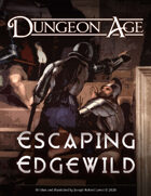 Escaping Edgewild: A Dungeon Age Adventure (5e and OSR versions)