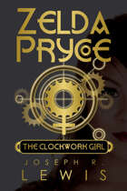 Zelda Pryce: The Clockwork Girl (Book 2)