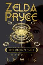 Zelda Pryce: The Demon Hunt (Book 3)
