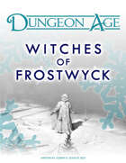 Witches of Frostwyck: A Dungeon Age Adventure (5e and OSR versions)