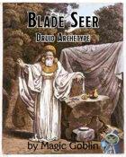 Blade-Seer: Druid Archetype