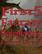 First Five Fantasy Roleplaying Referee Screen