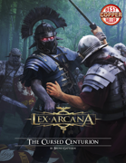 Lex Arcana RPG - The Cursed Centurion