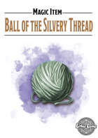 Magic Item - Ball of the Silvery Thread