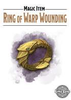 Magic Item - Ring of Warp Wounding