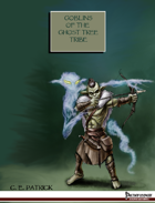 Groups of Interest: Goblins of the Ghost Tree Tribe