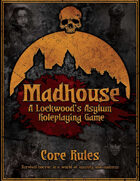 Madhouse: A Lockwood\'s Asylum RPG