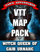 VTT (Roll 20) Map Pack for the Witch Queen of Cair Urnahc