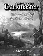 Shadows of the Northern Woods