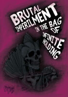 Brutal Imperilment in the Bag of Infinite Holding